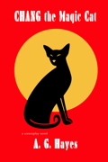 """A. G. Hayes' """"CHANG the Magic Cat"""""""