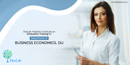 DexLab Analytics Conducts a Training for Department of Business Economics, DU