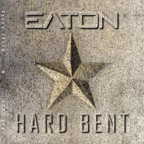 Hard Bent, the New Album by Brian Eaton