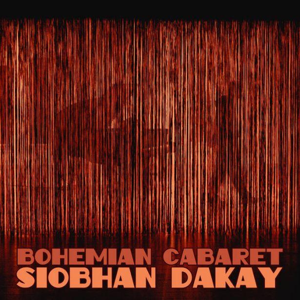 Bohemian Cabaret by Siobhan Dakay