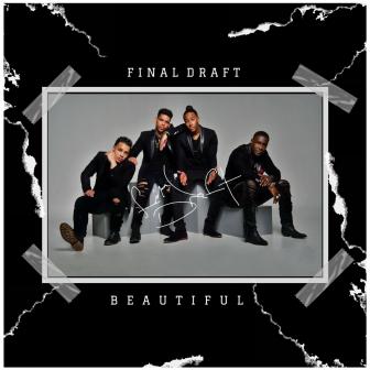 """""""Beautiful"""" by Final Draft"""