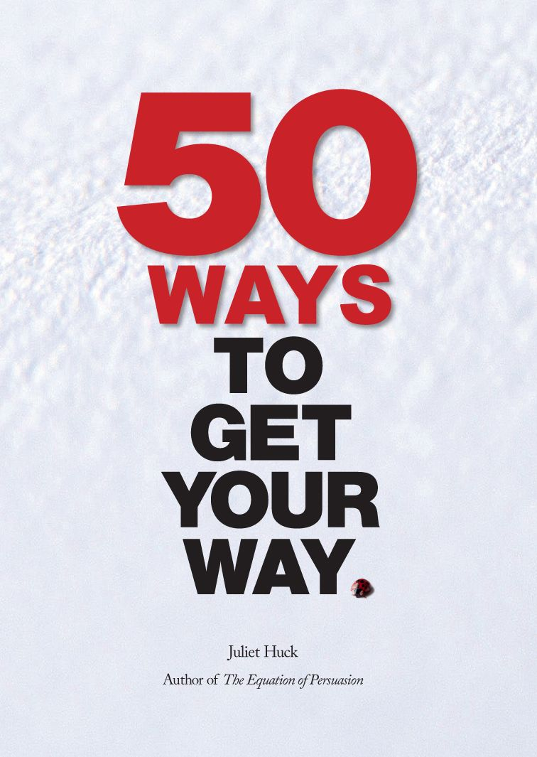 50 Ways To Get Your Way