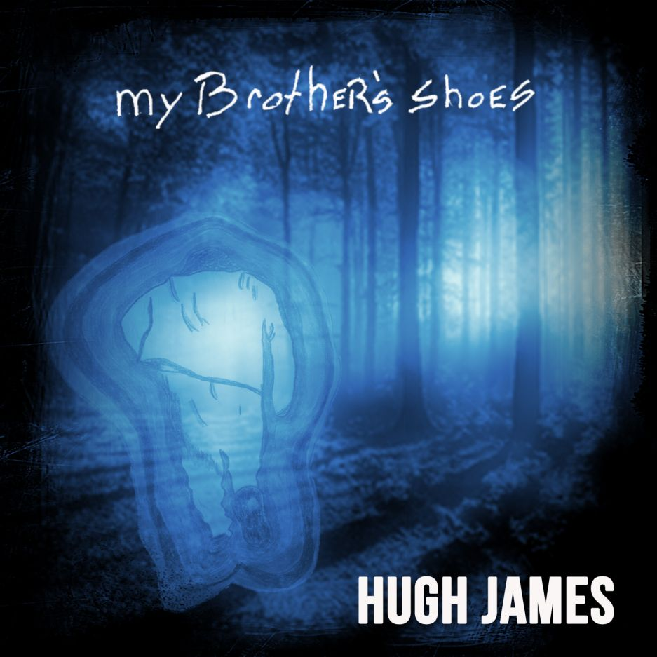 Hugh James - My Brothers Shoes