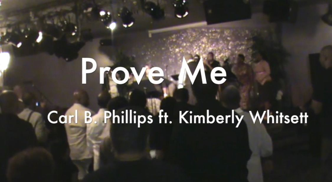 Prove Me Carl B. Phillips featuring Kimberly Whitsett