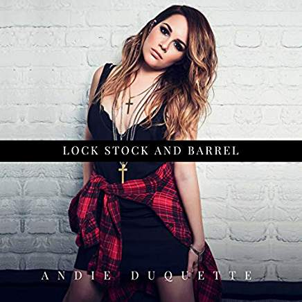 """Andie Duquette """"Lock Stock and Barrel"""""""
