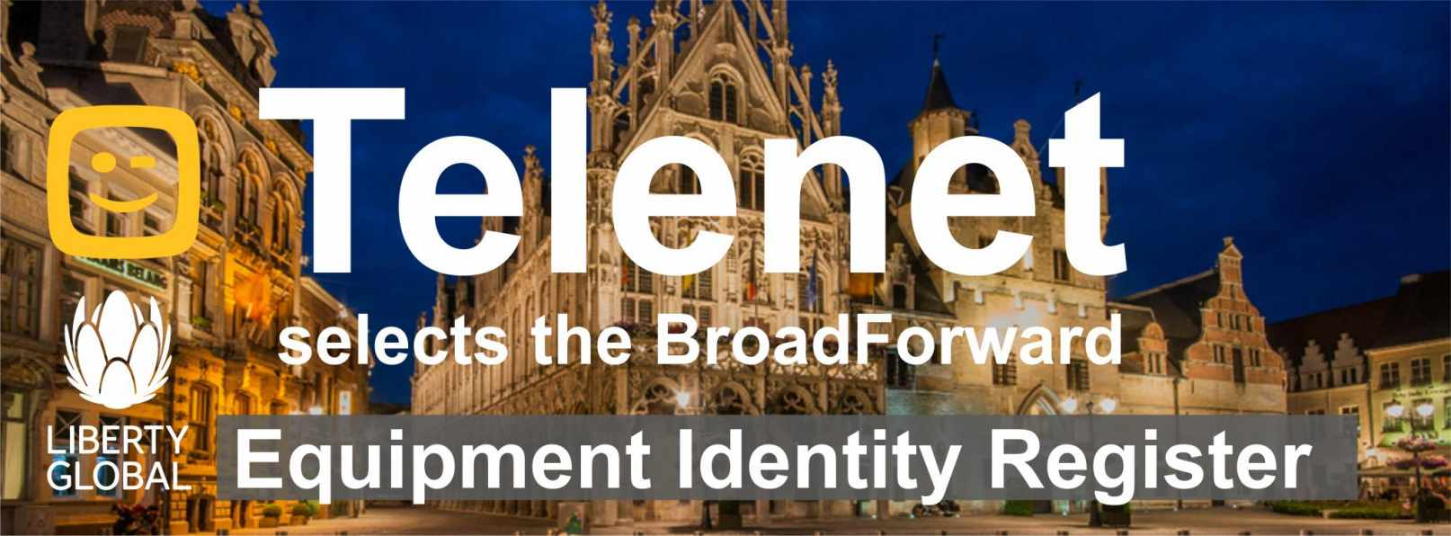 Telenet selects BroadForward EIR