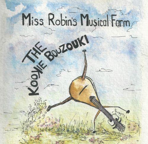 Miss Robin's Musical Farm - The Kookie Bouzouki