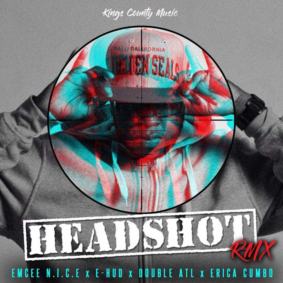 E-Hud's HEADSHOT RMX ft. Emcee N.I.C.E., Double and Erica Cumbo