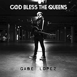 "Gabe Lopez ""God Bless The Queens"""