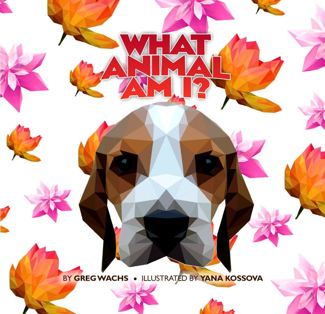 'What Animal Am I?' kid's book by Greg Wachs now available on Amazon