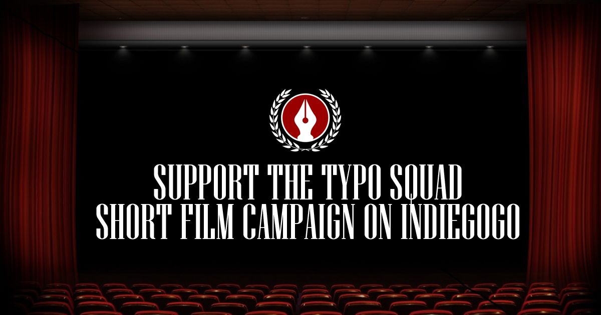 The Typo Squad Indiegogo Campaign is Under Way