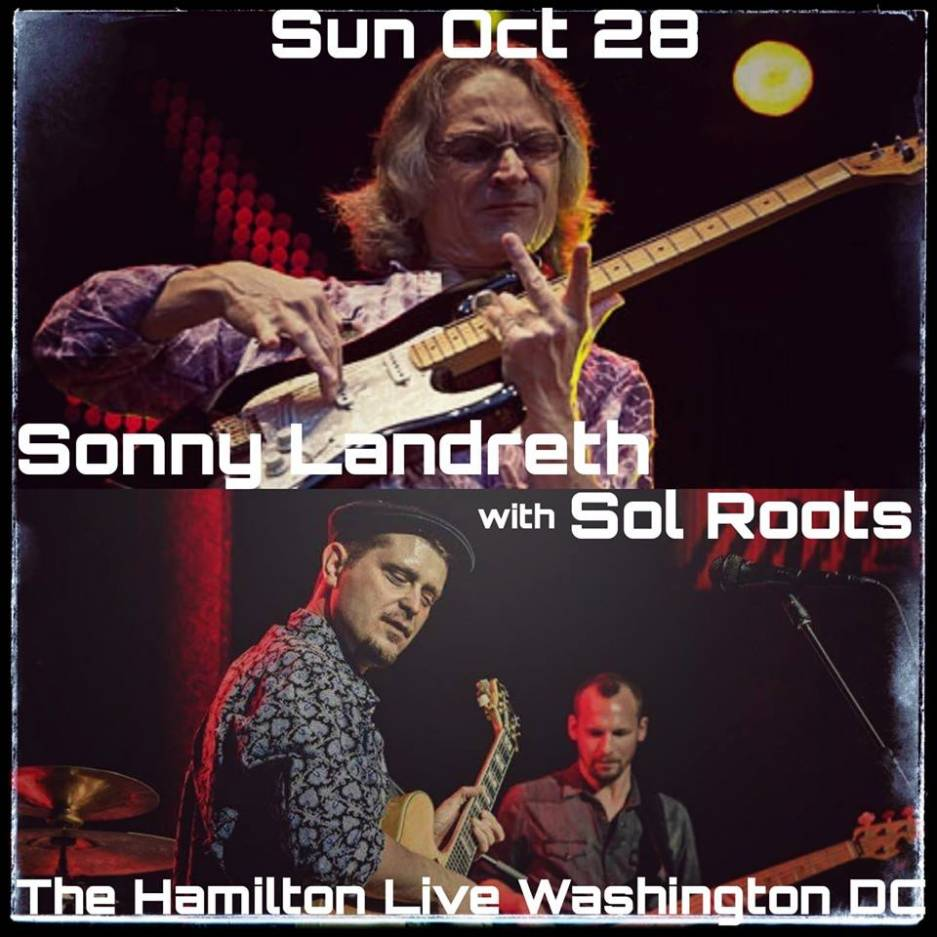 Sonny Landreth and Sol Roots at The Hamilton Live