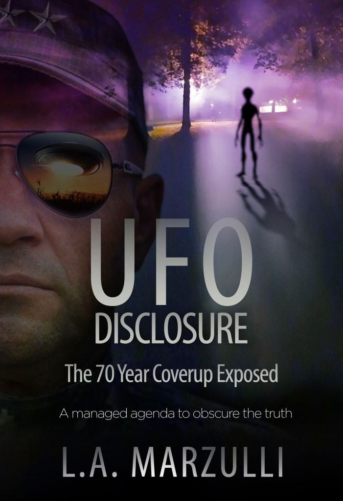 UFO Disclosure The 70 Year Coverup Exposed by L.A. Marzulli