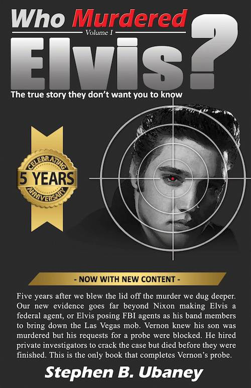 'Who Murdered Elvis? - 5th Anniversary Edition' by Stephen B. Ubaney
