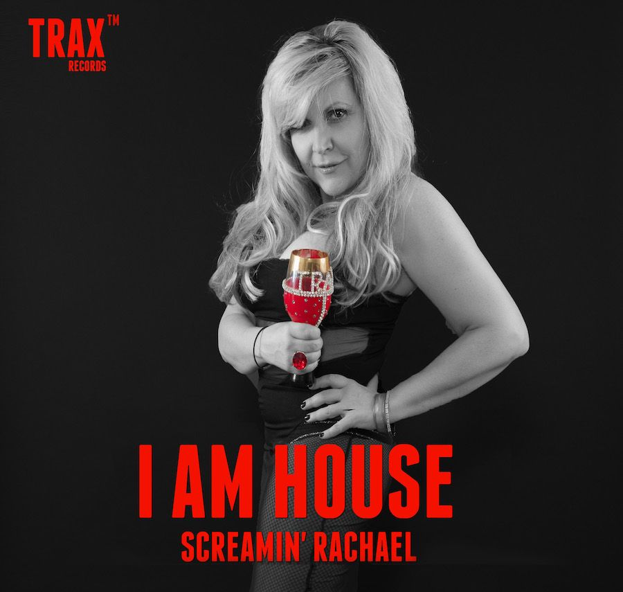 "Screamin' Rachael ""I Am House"""