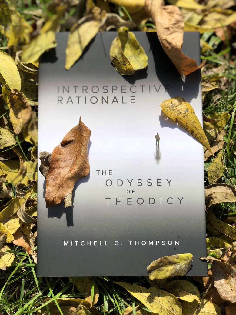 Introspective Rationale:  The Odyssey of Theodicy