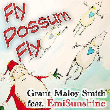 Possums save Christmas in FLY POSSUM FLY by Grant Maloy Smith feat. EmiSunshine.