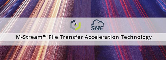 M-Stream™ File Transfer Acceleration Technology