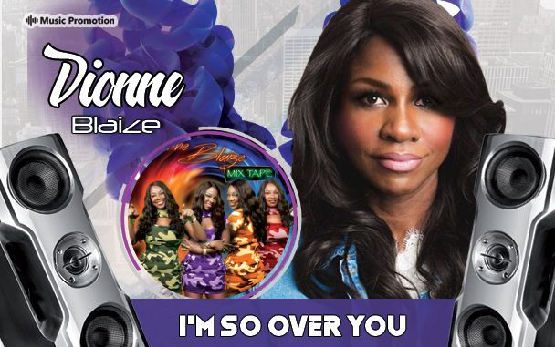 Dionne Blaize - 'I'm So Over You'