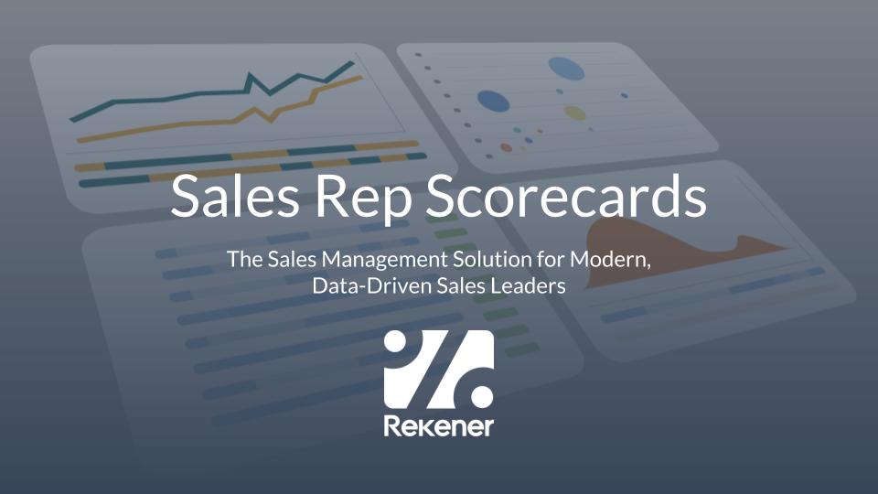 Rekener Sales Rep Scorecards Make It Easy To Drive Growth