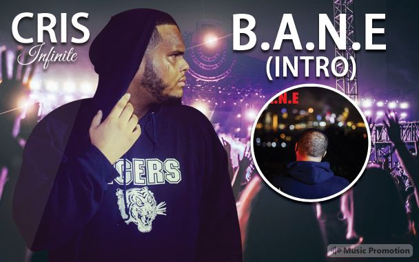 Cris Infinite - 'B.A.N.E (intro)'