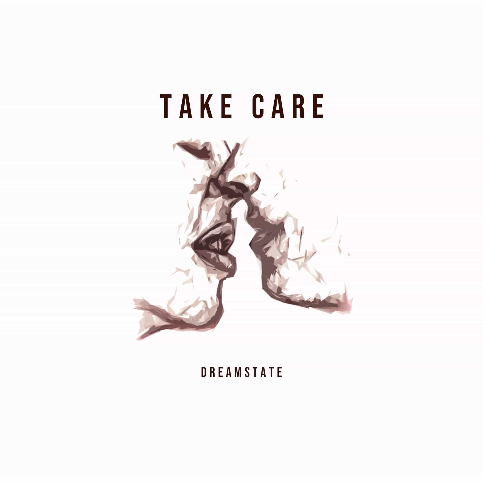 "Dreamstate - ""Take Care"""