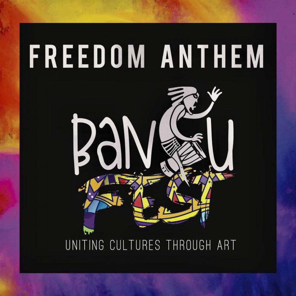 BANTUFEST...Freedom Anthem