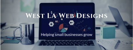 West LA Web Designs | Specializing in creating small business websites that work