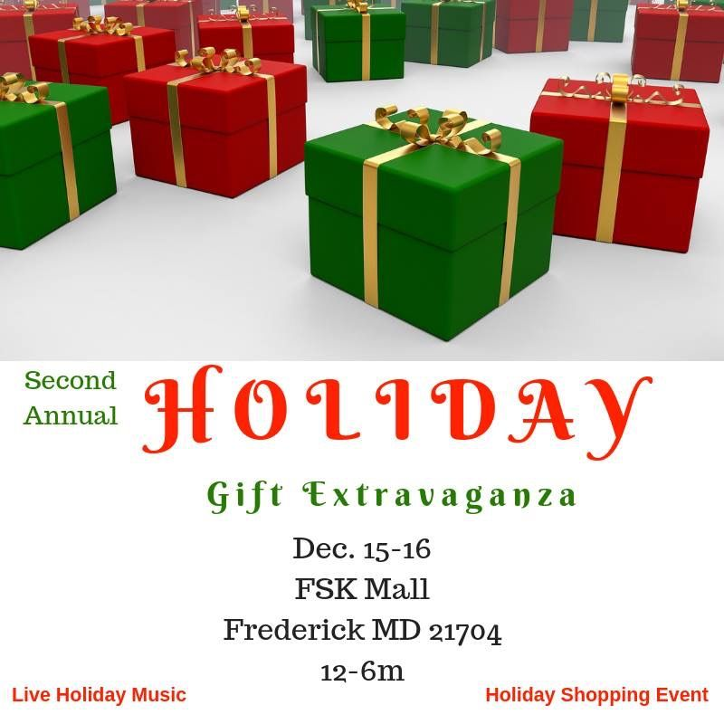 2nd Annual Holiday Gift Extravaganza - Dec. 15-16 at FSK Mall in Frederick MD