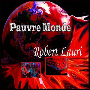 Robert Lauri - Pauvre Monde