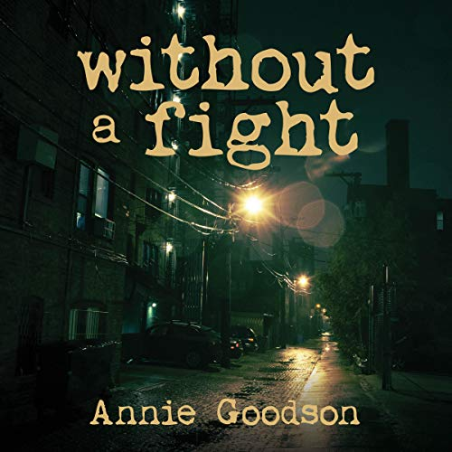 """""""Without A Fight"""" by Author Annie Goodson"""