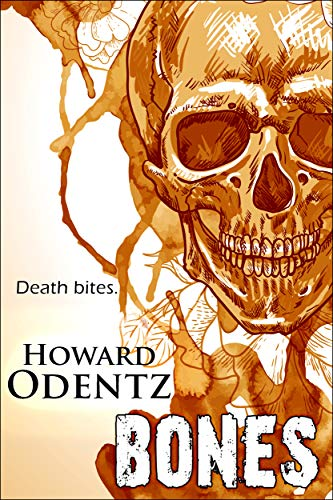 """Bones"" by Author Howard Odentz Now A FREE Download on Amazon"