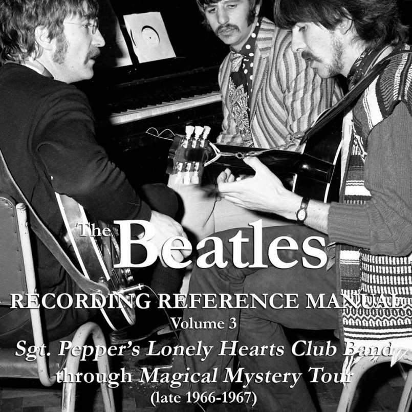 """""""The Beatles Recording Reference Manual"""" Volume 3 by Jerry Hammack."""