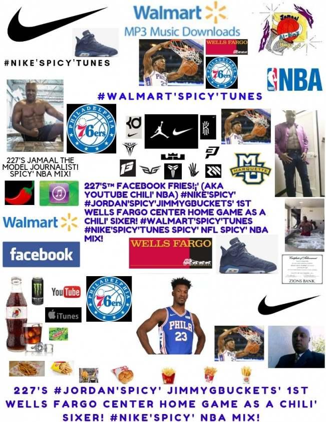 227's Facebook Fries (aka YouTube Chili' NBA) #Jordan'Spicy'JimmyGBuckets 76ers!