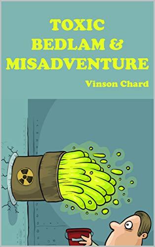 TOXIC BEDLAM & MISADVENTURE - cover