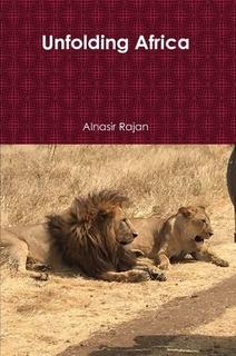 Unfolding Africa (Book Cover) by Alnasir Rajan