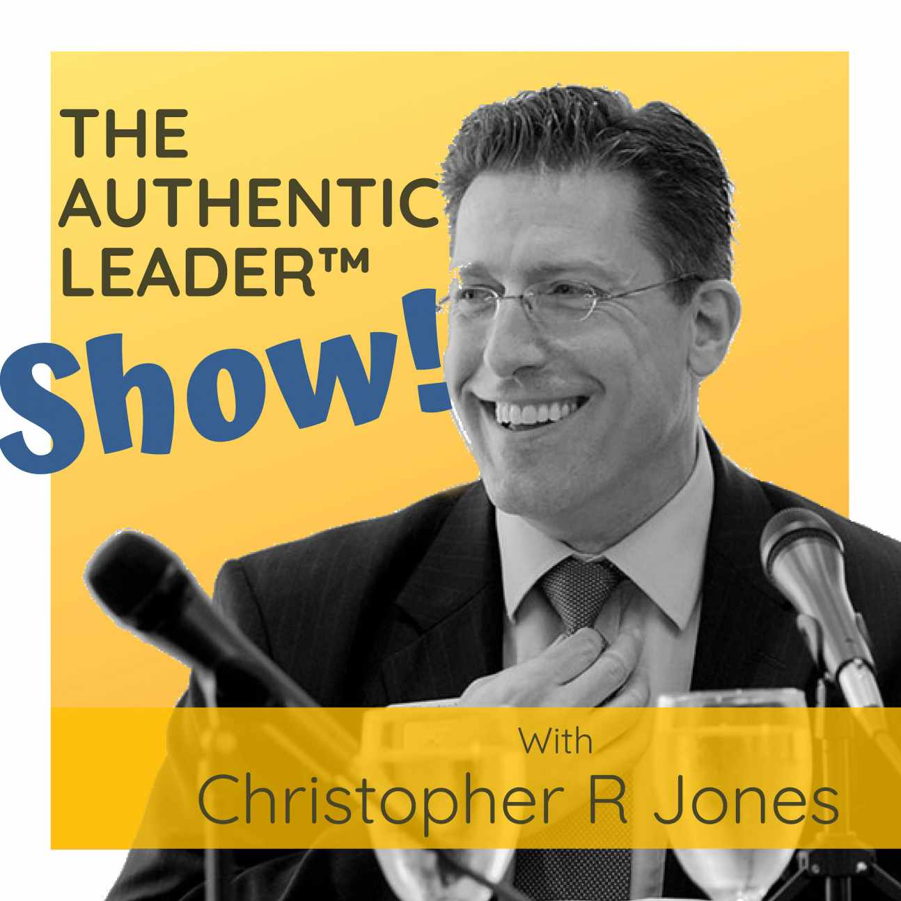 The Authentic Leader Show