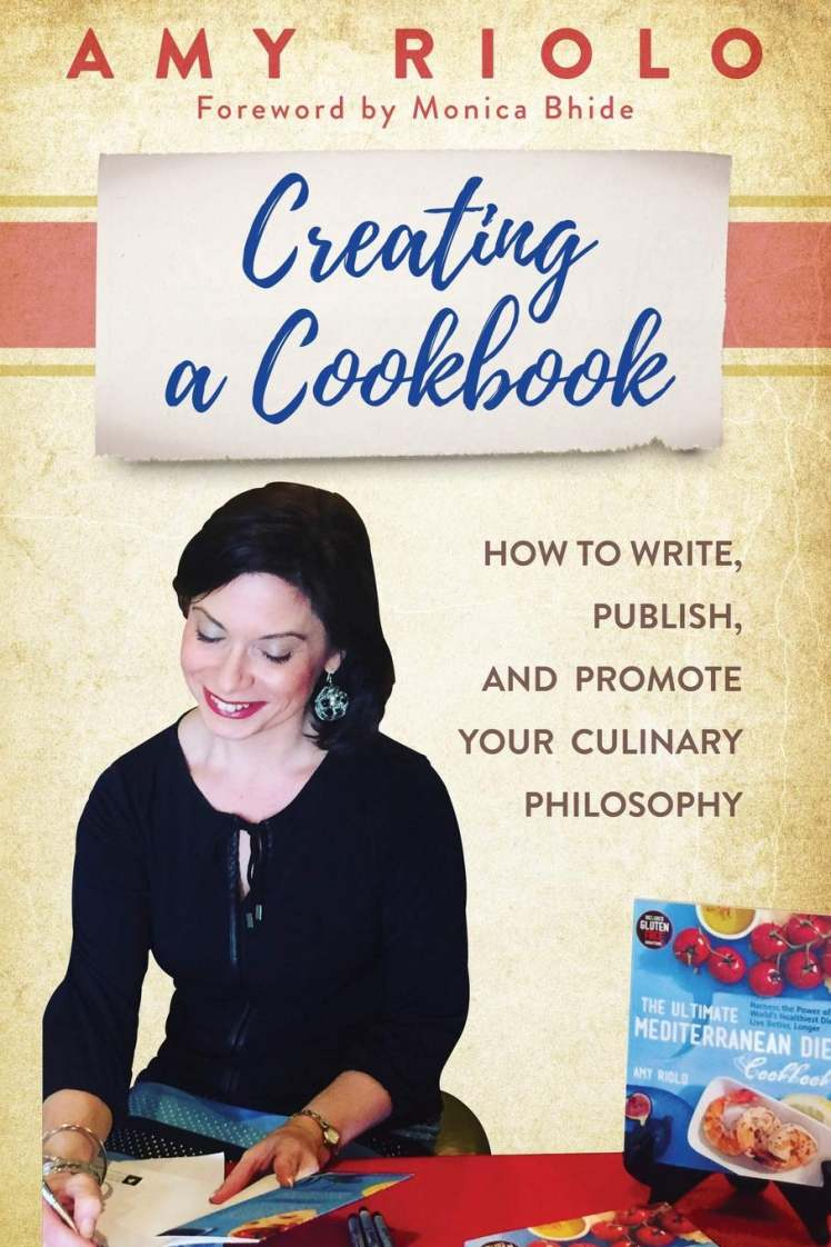 Creating a Cookbook: How to Write, Publish, and Promote Your Culinary Philosophy