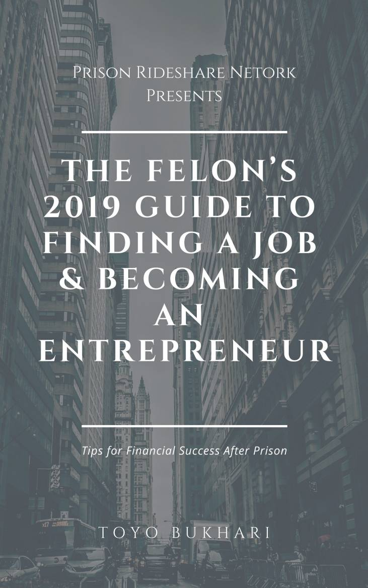 The Felon's 2019 Guide to Finding a Job will help you jump start your career.