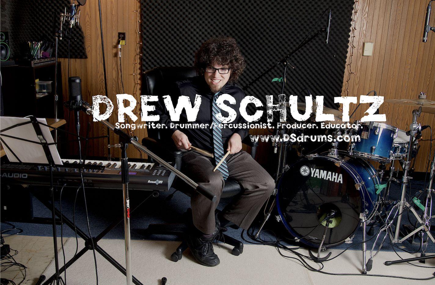 Drew Schultz - Drummer, Percussionist, Songwriter, Producer, Educator