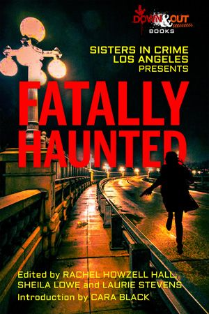 Sisters in Crime Los Angeles Presents FATALLY HAUNTED