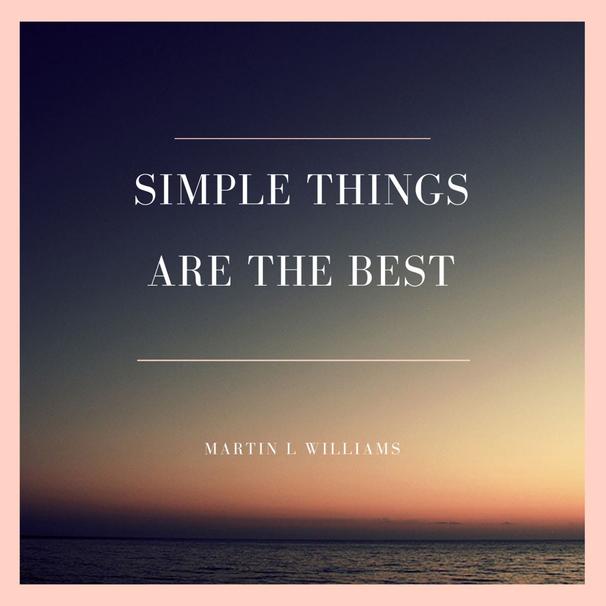 Simple Things Are The Best