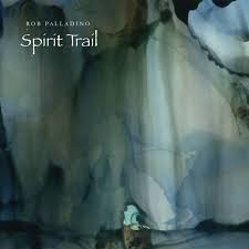 "Rob Palladino ""Spirit Trail"""