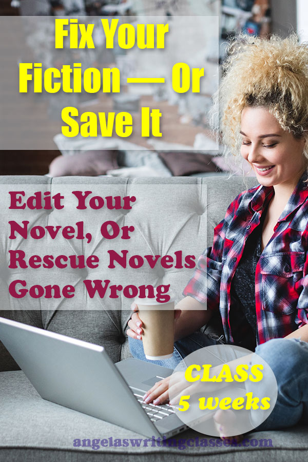 Fix Your Fiction — Or Save It: Edit Your Novel, Or Rescue Novels Gone Wrong
