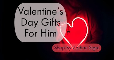 Get great Valentine's Day gifts for him-shop by zodiac sign! New guide shows how