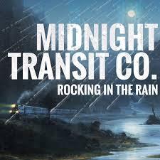 "Midnight Transit Co. ""Rocking In The Rain"""