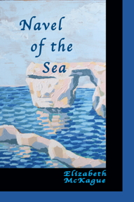 Elizabeth McKague's NAVEL OF THE SEA