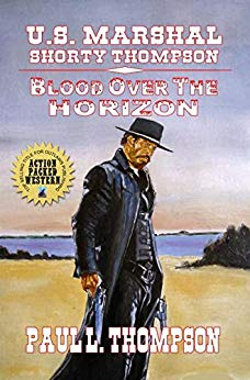 """""""Blood Over The Horizon"""" Is The Latest Hit From Paul L. Thompson. Available Now!"""
