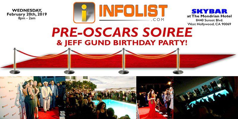 INFOLIST RED CARPET PRE-OSCARS SOIREE & JEFF GUND BIRTHDAY PARTY