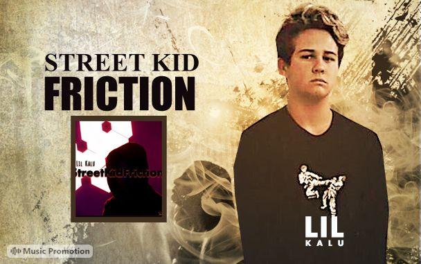 Lil-Kalu - 'StreetKidFriction'